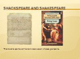 Shackspeare and Shakespeare. There are some different between these persons.