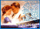 The ,4 million costume budget alone would finance several independent movies. Production designer Peter Lamont copied the real Titanic down to the exact shade of green on the chairs in the smoking lounge. The sumptuous sets have made-to-order replicas of the china, the stained-glass windows - and