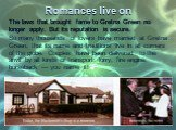 Romances live on. The laws that brought fame to Gretna Green no longer apply. But its reputation is secure. So many thousands of lovers have married at Gretna Green, that its name and traditions live in all corners of the globe. Couples have been delivered to the anvil by all kinds of transport: lor