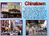 The Chinatown is an ethnic enclave with a large population of Chinese immigrants, similar to other Chinatown districts in American cities. By the 1980s it became the largest enclave of Chinese immigrants in the Western Hemisphere. By 1870, there was a Chinese population of 200. By the time the Chine