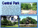 Central Park is a large public park (3.41 km). With about twenty-five million visitors annually, Central Park is the most visited city park in the United States, and its appearance in many movies and television shows has made it among the most famous city parks in the world. Central Park contains se