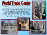 """When the World Trade Center towers were completed in 1973 many felt them to be sterile monstrosities, even though they were the world's tallest buildings at that time. But most New Yorkers became fond of """"The Twin Towers"""" and after the initial horror for the loss of life in the September 1"""