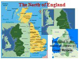 The North of England. England is the musical centre of Great Britain.