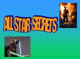 ALL STAR SECRETS