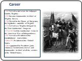 Career. 1749 Served as surveyor for Culpeper County, Virginia. 1755 Became Commander in Chief of Virginia forces. 1758 Elected to the House of Burgesses, the legislative assembly of Virginia 1774 Served as a Virginia delegate to the First Continental Congress. 1775-1783 Led the Continental Army in t