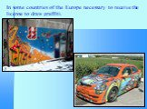 In some countries of the Europe necessary to receive the license to draw graffiti.