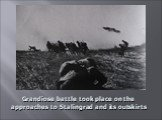 Grandiose battle took place on the approaches to Stalingrad and its outskirts