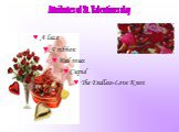 Attributes of St. Valentines day. ♥ A lace ♥ A ribbon ♥ Red roses ♥ Cupid ♥ The Endless-Love Knot