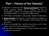 "Part I. History of the ""Industry"". Legendary American inventor Thomas Alva Edison assigned to a British employee, William K. L. Dickson, the task of constructing a machine for recording actual movement on film and another machine for viewing the resulting images 1893 Edison constructed a motion-pict"