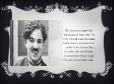 "The actor was awarded the ""International Peace prize"". In 1964 Chaplin made his memoirs, which formed the basis of the profile of the feature film «Chaplin» The last film «the Countess from Hong Kong» Chaplin puts on his scenario."