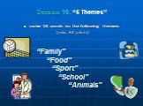 "Station 10. ""5 Themes"". name 10 words on the following themes: (max. 50 points). ""Family"" ""Food"" ""Sport"" ""School"" ""Animals"""