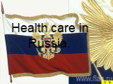 Health care in Russia.