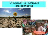 DROUGHT & HUNGER are connected