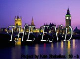 THE END. Project by Kate Shabalina. 10 - b
