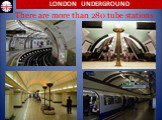 There are more than 280 tube stations