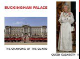 THE CHANGING OF THE GUARD QUEEN ELIZABETH II