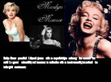Marilyn Monroe personified Hollywood glamour with an unparalleled glow and energy that enamored the world. Her apparent vulnerability and innocence, in combination with an innate sensuality, has endeared her to the global consciousness.