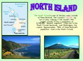 The North Island is one of the two main islands of New Zealand. The island is 113,729 sq. km in area, making it the world's 14th-largest island. It has a population of 3,148,400. Several important cities are in the North Island: Auckland, and Wellington, the capital. Approximately 76% of New Zealand