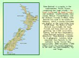 New Zealand is a country in the south-western Pacific Ocean comprising two large islands – the North Island and the South Island – and numerous smaller islands, most notably Stewart Island/Rakiura and the Chatham Islands. In Māori, New Zealand has come to be known as Aotearoa, which is usually trans