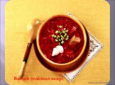 Borsch (red-beet soup)