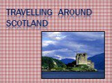 Travelling around Scotland