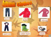 Autumn clothes jeans jacket raincoat sport suit rubber boots shoes
