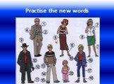 Practise the new words