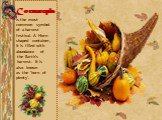 Cornucopia is the most common symbol of a harvest festival. A Horn shaped container, it is filled with abundance of the Earth's harvest. It is also known as the 'horn of plenty'.