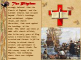The Pilgrims strongly believed that the Church of England, and the Catholic Church, had strayed beyond Christ's teachings, and established religious rituals, and church hierarchies, that went against the teachings of the Bible. This belief put them at odds with church officials, who in the early ye