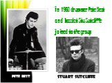 Pete Best Stuart Sutcliffe. In 1960 drummer Pete Best and bassist Stu Sutcliffe joined to the group