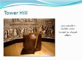 Tower Hill. 1500 people`s bodies were buried in chapel cellars.
