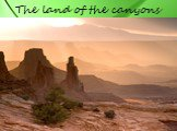 The land of the canyons