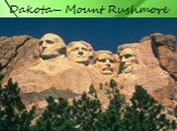 Dakota– Mount Rushmore