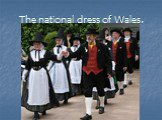 The national dress of Wales.