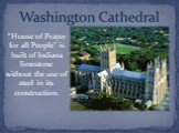 """""""House of Prayer for all People"""" is built of Indiana limestone without the use of steel in its construction."""