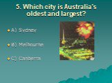5. Which city is Australia's oldest and largest?