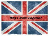 Why I learn English?