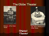 The Globe Theater. Top view of Shakespeare's Globe Theater. Entrance of The Globe Theater Original Theaters