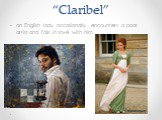 """Claribel"". an English lady occasionally encounters a poor artist and falls in love with him"