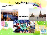 Countries. Great Britain the USA Russia