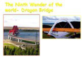 The Ninth Wonder of the world- Dragon Bridge