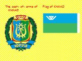 The coat- of- arms of KhMAO Flag of KhMAO