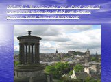 Edinburgh is the administrative and cultural capital of Scotland. The Golden Age included such literature figures as Robert Burns and Walter Scott.