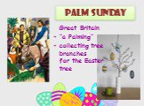 "Palm sunday. Great Britain ""a Palming"" сollecting tree branches for the Easter tree"