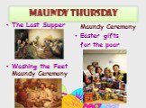 Maundy thursday. The Last Supper Washing the Feet Maundy Ceremony. Maundy Ceremony Easter gifts for the poor