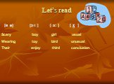 Let's read [e c] i ] [ з: ] [ z ] с. Scary boy girl usual Wearing toy bird unusual Their enjoy third conclusion