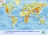 5. Find Jamaica, the Great Barrier Reef and the Maldives (the Maldive Islands) on the map.