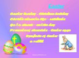Easter. Easter Sunday - Christian holiday Christ's return to life – celebrate Go to church – on this day Presents of chocolate - Easter eggs Symbols of Easter – a rabbit