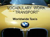 """VOCABULARY WORK """" TRANSPORT"""" Worldwide Taxis Unit12"""