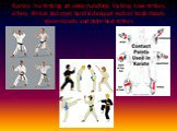 Karate is a striking art using punching, kicking, knee strikes, elbow strikes and open hand techniques such as knife-hands, spear-hands, and palm-heel strikes.